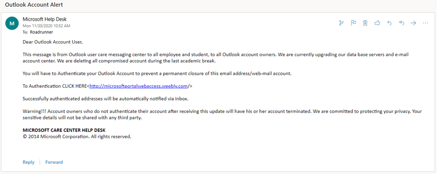 Dear Outlook Account User, This message is from Outlook user care messaging center to all employee and student, to all Outlook account owners. We are currently upgrading our data base servers and e-mail account center. We are deleting all compromised account during the last academic break.  You will have to Authenticate your Outlook Account to prevent a permanent closure of this email address/web-mail account.  To Authentication CLICK HERE<http://microsoftportalwebaccess.weebly.com/>  Successfully authenticated addresses will be automatically notified via inbox.  Warning!!! Account owners who do not authenticate their account after receiving this update will have his or her account terminated. We are committed to protecting your privacy. Your sensitive details will not be shared with any third party.  MICROSOFT CARE CENTER HELP DESK © 2014 Microsoft Corporation. All rights reserved.